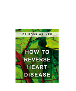 Dr Ross Walker How to Reverse Heart Disease E-Book