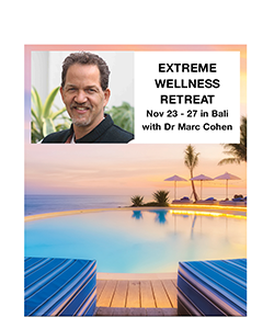 Extreme Wellness Retreat in Bali with Dr Marc Cohen